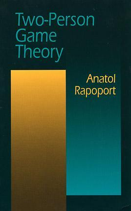 Two-Person Game Theory by Anatol Rapoport