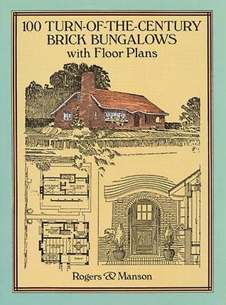 100 Turn-of-the-Century Brick Bungalows with Floor Plans Descarga y descarga de libros electrónicos