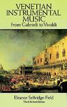 Venetian Instrumental Music from Gabrieli to Vivaldi
