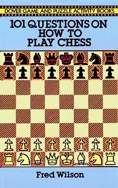 101 Questions on How to Play Chess 978-0486282732 por Fred Wilson PDF DJVU