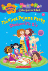 The First Pajama Party: Slumberrific Six (Groovy Girls Sleepover Club, #1)