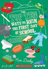 Top Ten Ways To Ruin The First Day Of School by Ken Derby