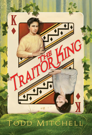 The Traitor King by Todd Mitchell