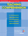 Teaching Comprehension: A Systematic and Practical Framework With Lessons and Strategies