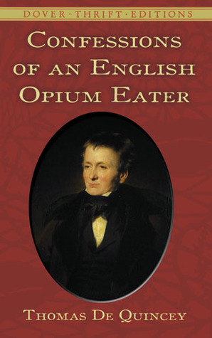 a biography of thomas de quincey the author of confessions of an english opium eater article Rare books by thomas de quincey, including first editions, signed first edition copies, and copies in fine bindings of the logic of political economy, confessions of an english opium-eater, and autobiographical sketches.