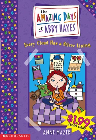 Every Cloud Has a Silver Lining (The Amazing Days of Abby Hayes, #1)