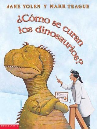 Como Se Curan los Dinosaurios? / How Do Dinosaurs Get Well Soon?