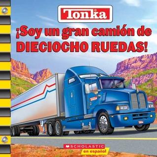 Soy Un Gran Camion De Dieciocho Ruedas (Tonka)