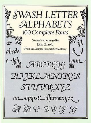 Swash Letter Alphabets: 100 Complete Fonts