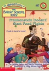 Frankenstein Doesn't Start Food Fights by Debbie Dadey
