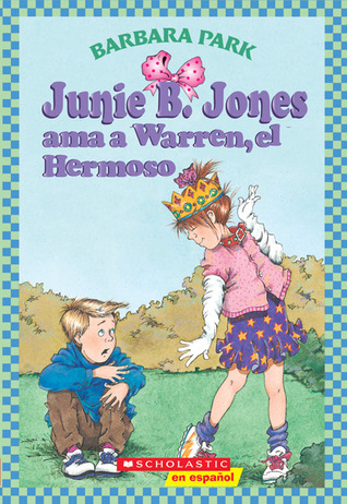 Junie B. Jones ama a Warren, el Hermoso by Barbara Park