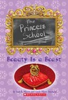 Beauty Is a Beast (The Princess School, #4)