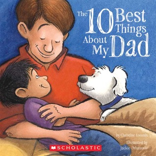 The Ten Best Things About My Dad