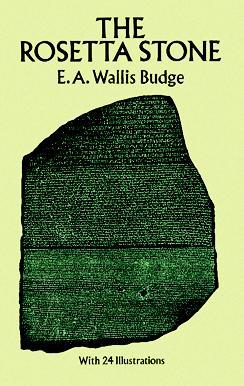 The Rosetta Stone by E.A. Wallis Budge