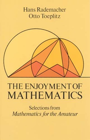 The Enjoyment of Mathematics: Selections from Mathematics for the Amateur