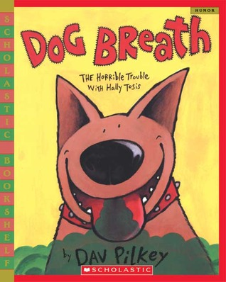 Dog Breath!: The Horrible Trouble With Hally Tosis