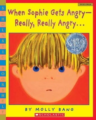 When Sophie Gets Angry--Really, Really Angry… by Molly Bang