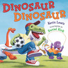 Download ebook Dinosaur Dinosaur by Kevin Lewis