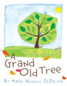 A Grand Old Tree by Mary Newell DePalma