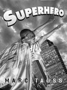 Superhero by Marc Tauss