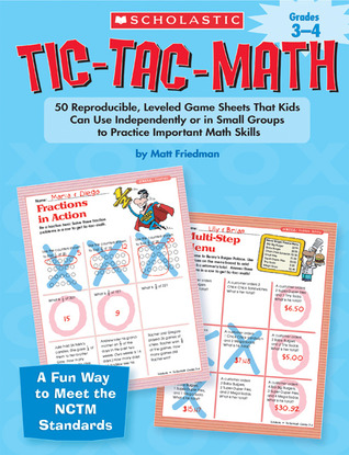 Grades 3-4: 50 Reproducible, Leveled Game Sheets That Kids Can Use Independently or in Small Groups to Practice Important Math Skills