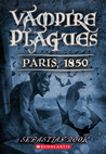 Paris, 1850 (Vampire Plagues, #2)