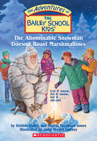 The Abominable Snowman Doesnt Roast Marshmallows(The Adventures of the Bailey School Kids 50)