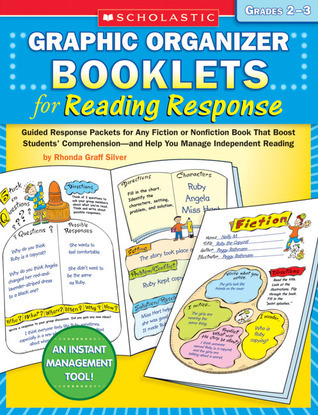 Graphic Organizer Booklets for Reading Response: Grades 2–3: Guided Response Packets for Any Fiction or Nonfiction Book That Boost Students' Comprehension—and Help You Manage Independent Reading