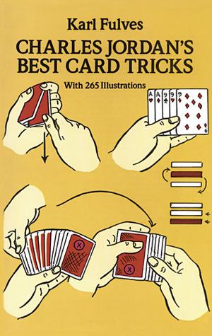 Charles Jordan's Best Card Tricks: With 265 Illustrations