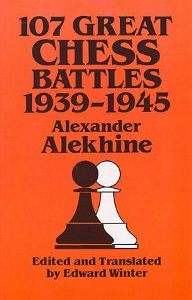 107 Great Chess Battles, 1939-1945 FB2 TORRENT 978-0486271040