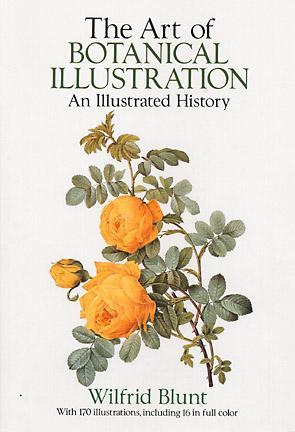 The Art of Botanical Illustration: An Illustrated History