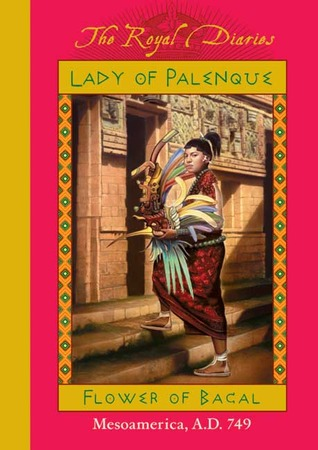 Lady of Palenque : Flower of Bacal, Mesoamerica, A.D. 749