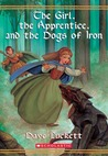 The Girl, the Apprentice, and the Dogs of Iron (Rhianna, #2)