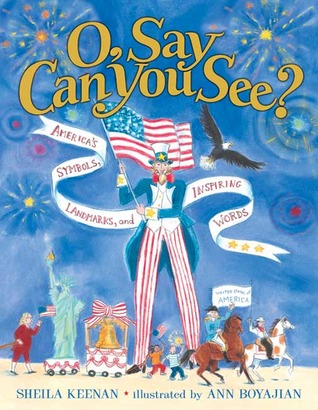O, Say Can You See? America's Symbols, Landmarks, and Important Words