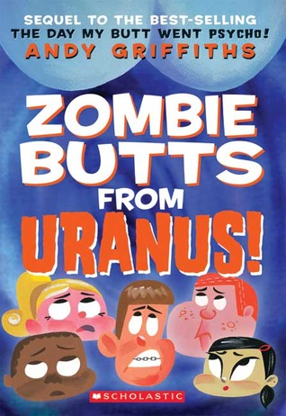 Zombie Butts From Uranus by Andy Griffiths
