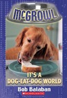 It's A Dog-Eat-Dog World (Mcgrowl #5)
