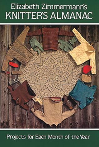 Elizabeth Zimmermann's Knitter's Almanac by Elizabeth Zimmermann
