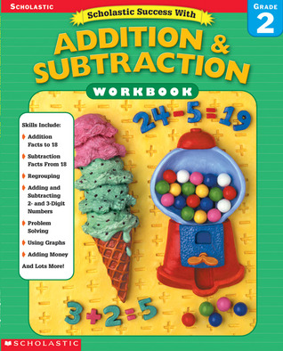 Scholastic Success With: Addition Subtraction Workbook: Grade 2