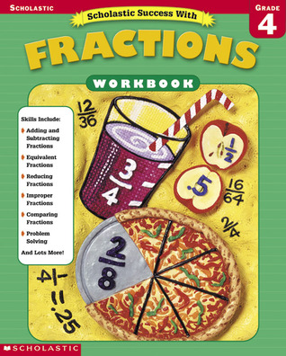 Scholastic Success With: Fractions Workbook: Grade 4