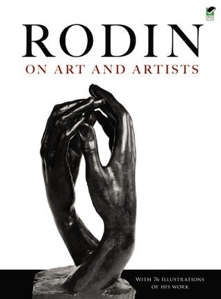 Rodin on Art and Artists by Auguste Rodin