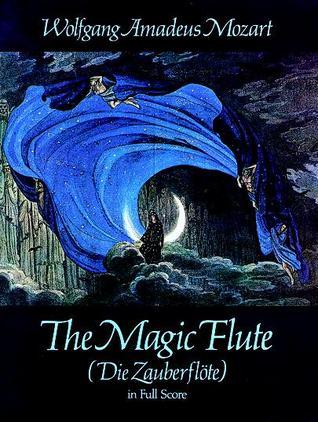 The Magic Flute (Die Zauberflote) in Full Score