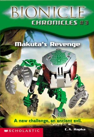 Makuta's Revenge (Bionicle Chronicles, #3)