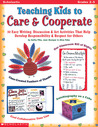 Teaching Kids to Care  Cooperate: 50 Easy Writing, Discussion  Art Activities That Help Develop Responsibility  Respect for Others