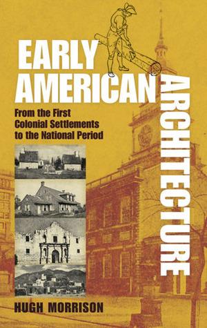 Early American Architecture: From the First Colonial Settlements to the National Period