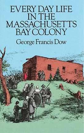 every-day-life-in-the-massachusetts-bay-colony