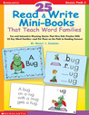 25 Read  Write Mini-Books That Teach Word Families: Fun Rhyming Stories That Give Kids Practice With 25 Keyword Families