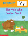 The Yak Who Yelled Yuck (AlphaTales Y)