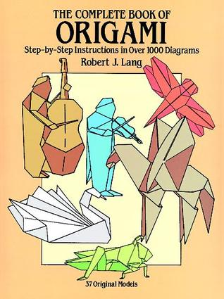 The Complete Book Of Origami Step By Instructions In Over 1000