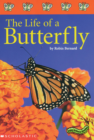 Super-Science Readers: The Life of a Butterfly: Colorful and Engaging Books on Favorite Thematic Topics for Guided and Independent Reading