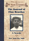 The Journal of Finn Reardon, A Newsie by Susan Campbell Bartoletti